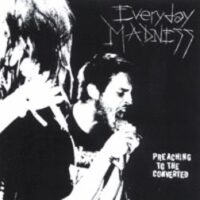 Everyday Madness ‎– Preaching To The Converted (CD)
