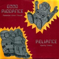 Good Riddance / Reliance – Split (Vinyl Single)