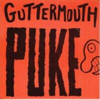 Guttermouth – Puke (Vinyl Single)