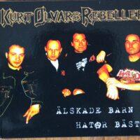 Kurt Olvars Rebeller – Älskade Barn Hatar Bäst (CD)