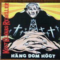Kurt Olvars Rebeller – Häng Dom Högt (CD)