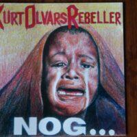 Kurt Olvars Rebeller – Nog.. (CD)