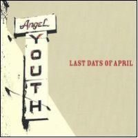 Last Day Of April – Angel Youth (CD)
