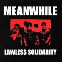 Meanwhile – Lawless Solidarity (CD)