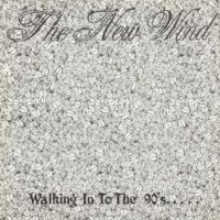 New Wind, The – Walking In To The 90's….. (Vinyl Single)
