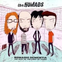 Nomads, The – Nomadic Dementia: The Best Of The First 25 Years (CD)