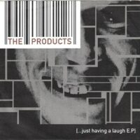 Products, The – Just Having A Laugh (CDm)