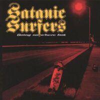 Satanic Surfers – Going Nowhere Fast (CD)