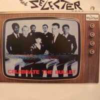 Selecter, The – Celebrate The Bullet (Vinyl LP)