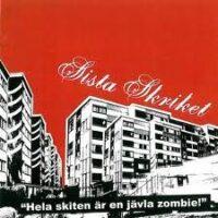 """Sista Skriket – """"Hela Skiten Är En Jävla Zombie!"""" (CD)"""