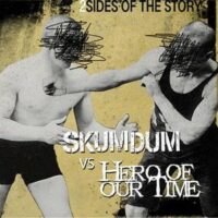 Skumdum Vs Hero Of Our Time  ‎– 2 Sides Of The Story (CD)