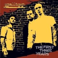 Smalltown – The First Three Years (CD)