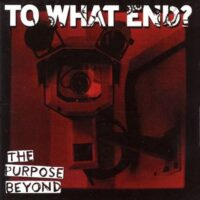 To What End? – The Purpose Beyond (CD)
