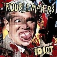 Troublemakers – Idiot (CD)