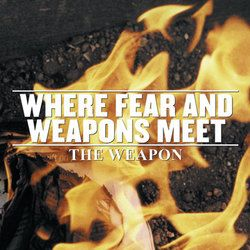 Where Fear and Weapons Meet – The Weapon (Vinyl LP)