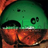 Whirlpool – Liquid Glass (Vinyl LP)