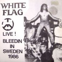 White Flag – Live! Bleedin' In Sweden 1986 (Vinyl Single)