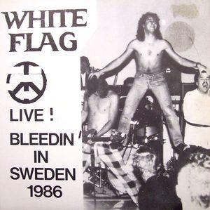 White Flag – Live! Bleedin' In Sweden 1986 (Vinyl Single)