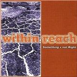 Within Reach – Something's Not Right (CD)