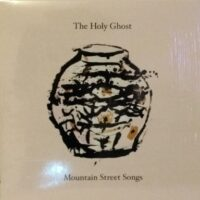 Holy Ghost, The – Mountain Street Songs (Vinyl LP)