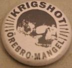 Krigshot – Örebro (Badges)