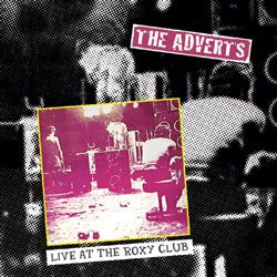 Adverts, The – Live At The Roxy Club (180gram Vinyl LP)