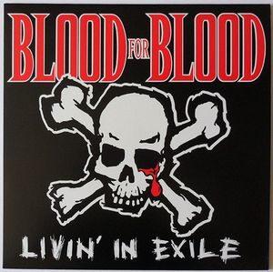 Blood For Blood – Livin' In Exile (Vinyl 10″)