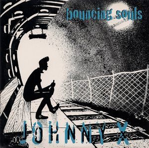 Bouncing Souls ‎– Johnny X (Vinyl Single)