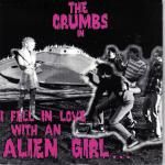 Crumbs, The – I Fell In Love With An Alien Girl (Grey Vinyl Single)