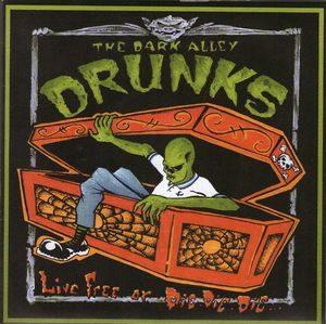 The Dark Alley Drunks – Live Free Or Die. Die. Die… (Vinyl Single)