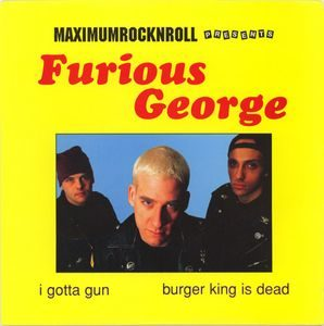 Furious George  ‎– I Gotta Gun (Color Vinyl Single)