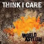 Think I Care – World Asylum (Color Vinyl LP)