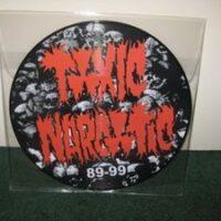 Toxic Narcotic – 89-99 (Picture Vinyl LP)