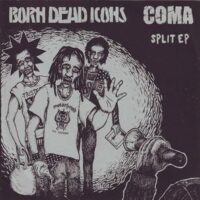 Born Dead Icons / Coma  ‎– Split EP (Vinyl Single)