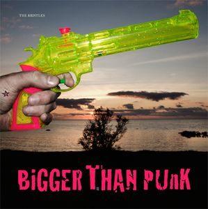 Bristles, The – Bigger Than Punk (Vinyl LP)