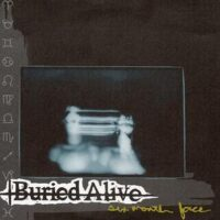 Buried Alive  ‎– Six Month Face (Vinyl Single)