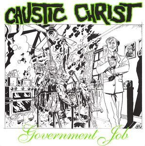 Caustic Christ ‎– Government Job (Vinyl Single)
