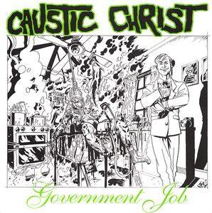 Caustic Christ – Government Job (Vinyl Single)