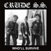 Crude S.S. – Who'll Survive (Vinyl LP)