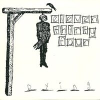 Eleven Thirty-Four – Dying (Vinyl Single)