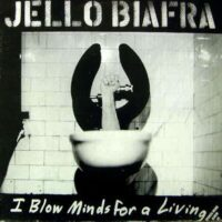 Jello Biafra – I Blow Minds For A Living (2 x Vinyl LP)