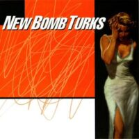 New Bomb Turks ‎– Snap Decision (Vinyl Single)