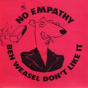 No Empathy ‎– Ben Weasel Don't Like It (Vinyl Single)