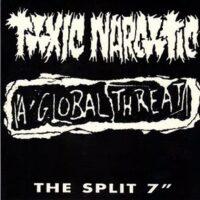 Toxic Narcotic / A Global Threat – Split (Vinyl Single)
