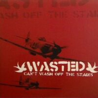 Wasted – Can't Wash Off The Stains (Vinyl 10″)