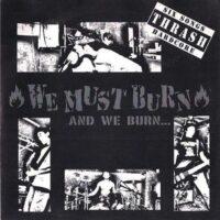 We Must Burn – And We Burn… (Vinyl Single)