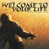 Welcome To Your Life – Let It Wash Away (Vinyl Single)