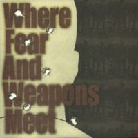 Where Fear And Weapons Meet – S/T (Vinyl Single)