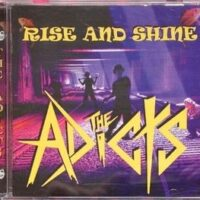 Adicts, The – Rise And Shine (CD)