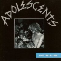Adolescents ‎– Live 1981 And 1986 (CD)